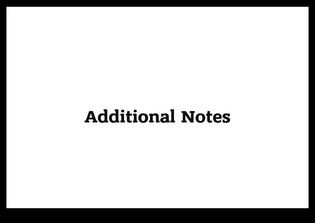 Additional Notes Additional Notes