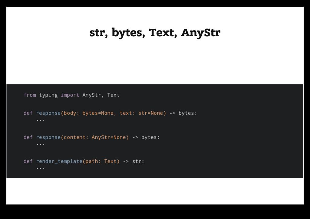 str, bytes, Text, AnyStr str, bytes, Text, AnyS...