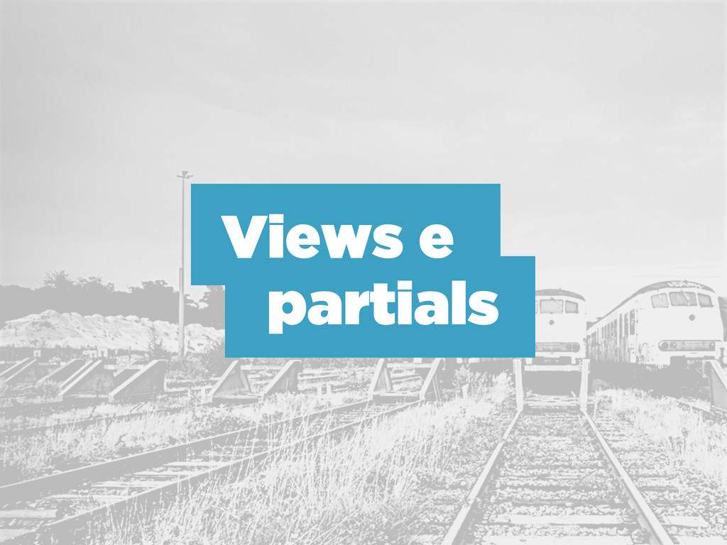 Views e partials