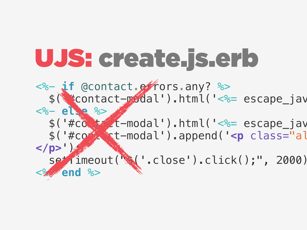 UJS: create.js.erb <%- if @contact.errors.any? ...