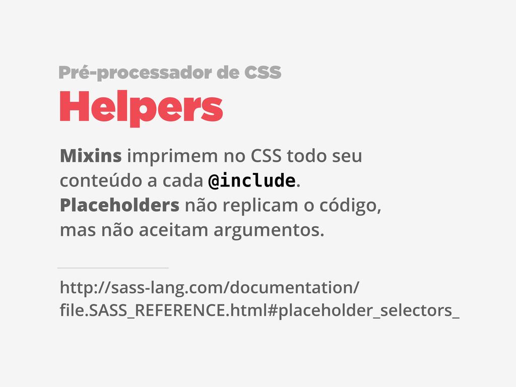 Helpers Pré-processador de CSS Mixins imprimem ...