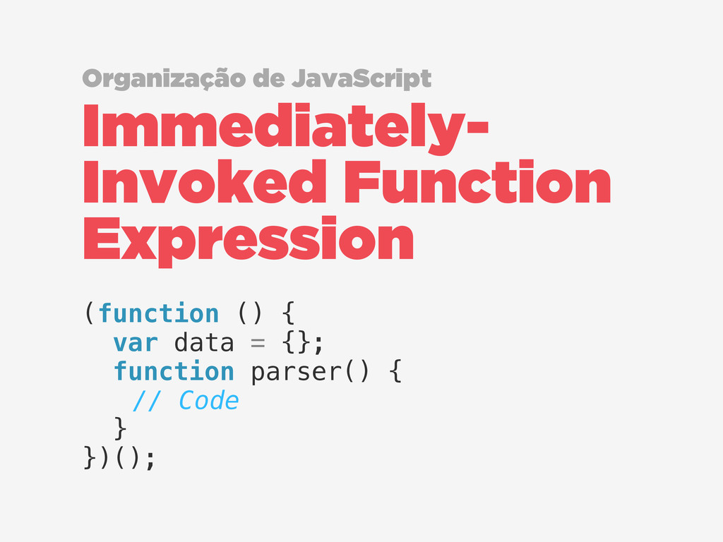 Immediately- Invoked Function Expression Organi...