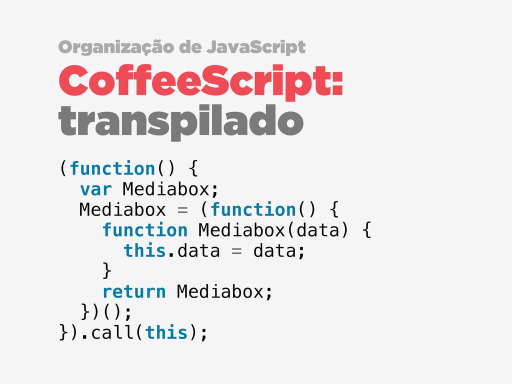 CoffeeScript: transpilado Organização de JavaSc...