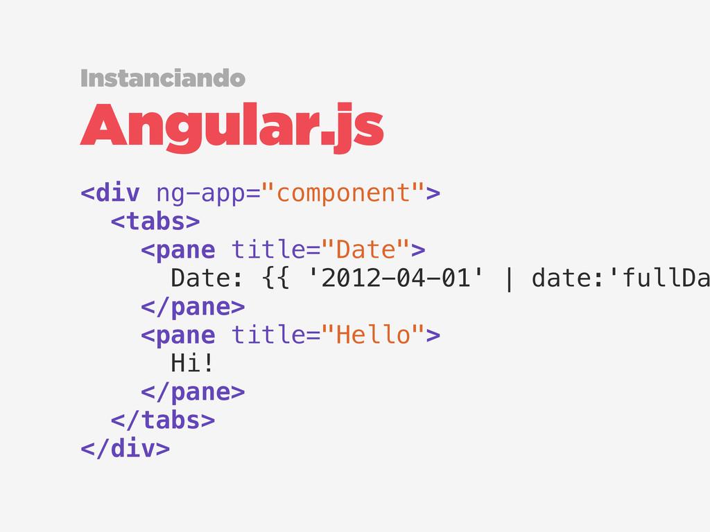 "<div ng-app=""component""> <tabs> <pane title=""Da..."