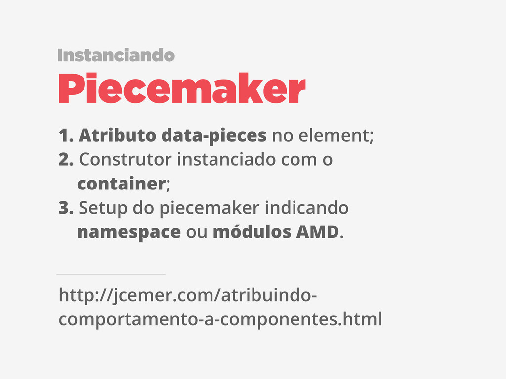 Piecemaker Instanciando 1. Atributo data-pieces...