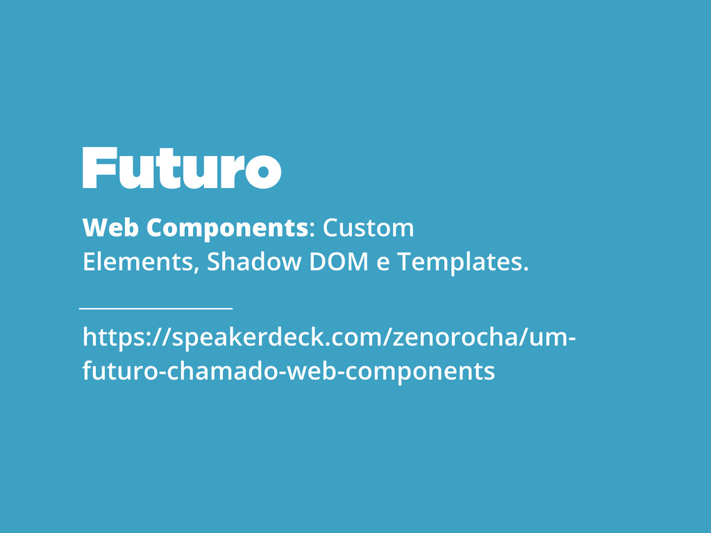 Web Components: Custom Elements, Shadow DOM e T...