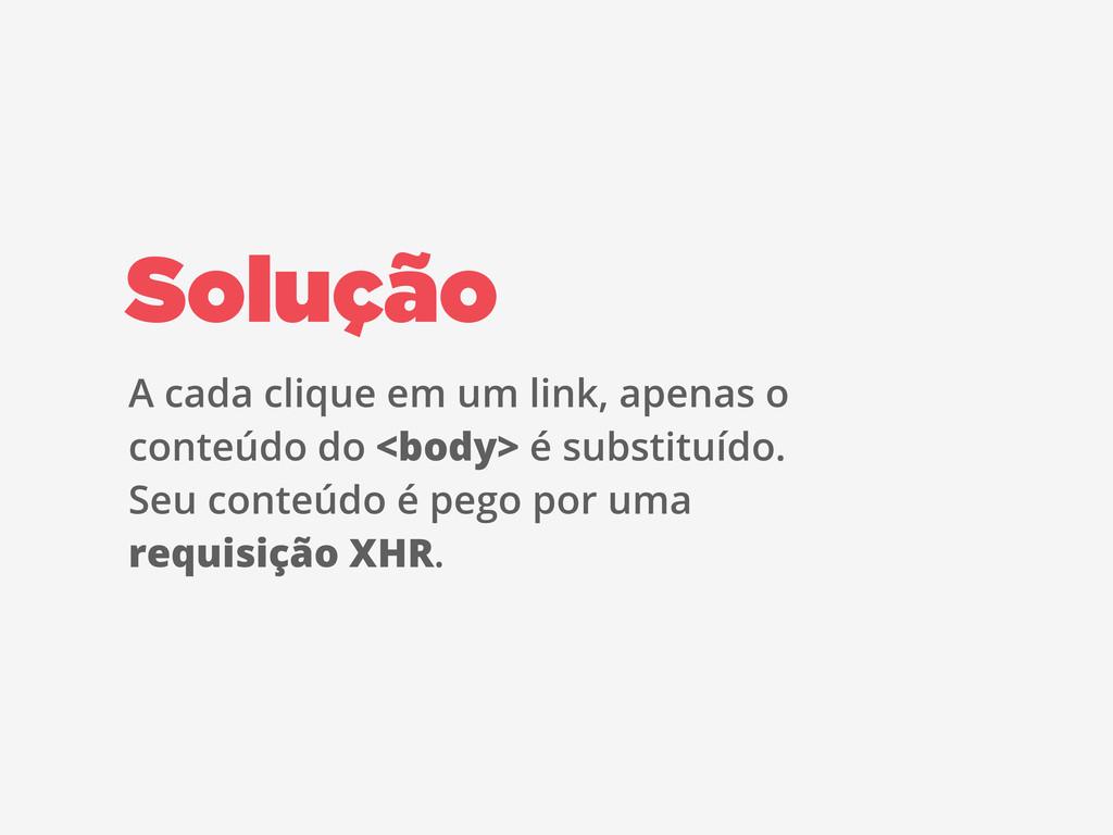 Solução A cada clique em um link, apenas o cont...