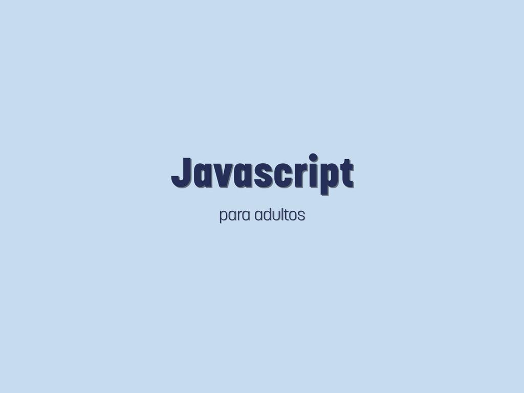 Javascript para adultos