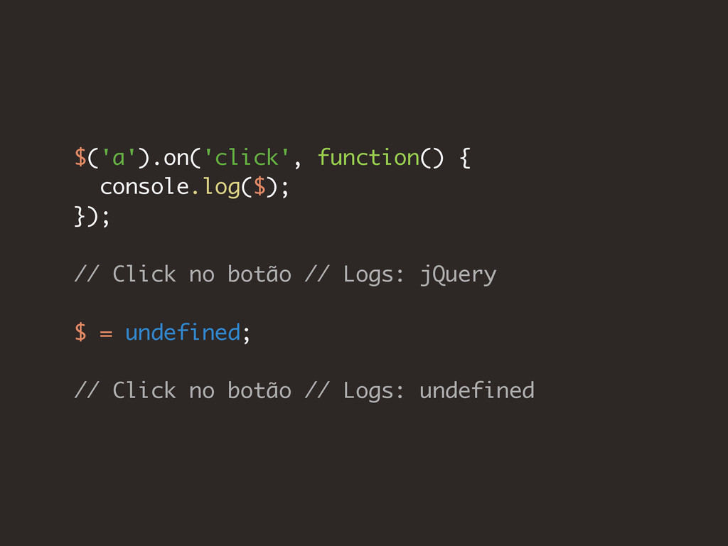 $('a').on('click', function() { console.log($);...