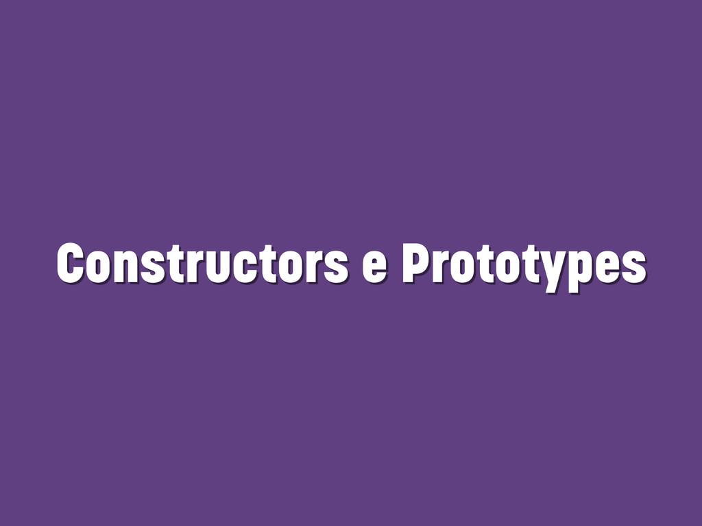 Constructors e Prototypes