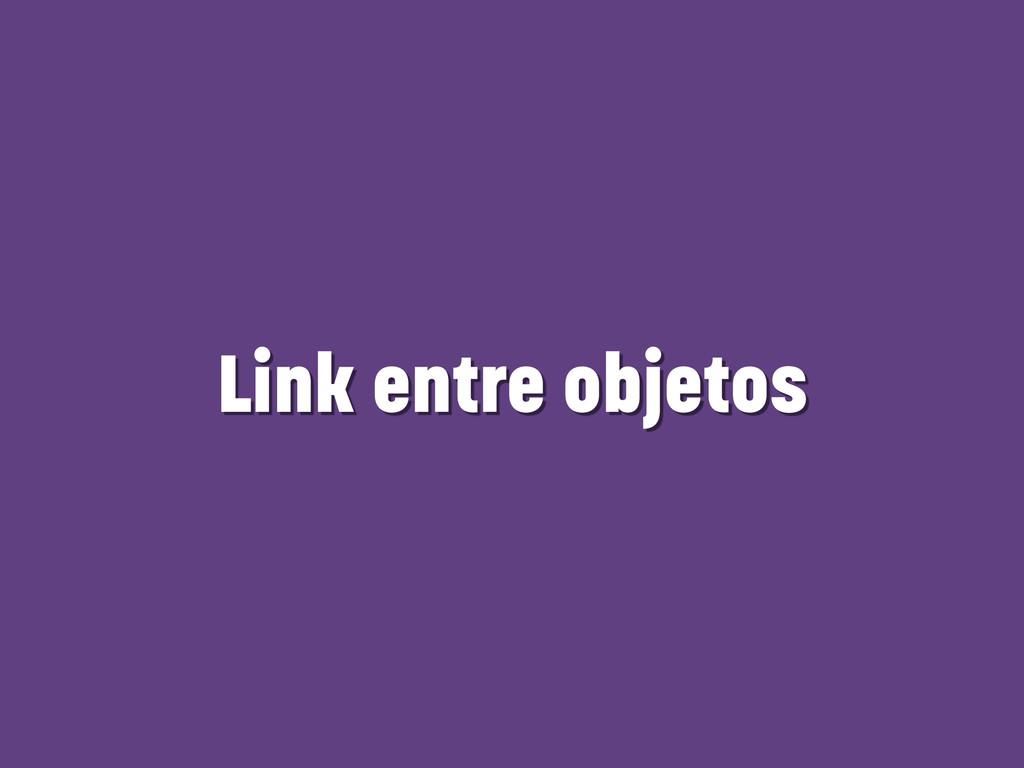 Link entre objetos