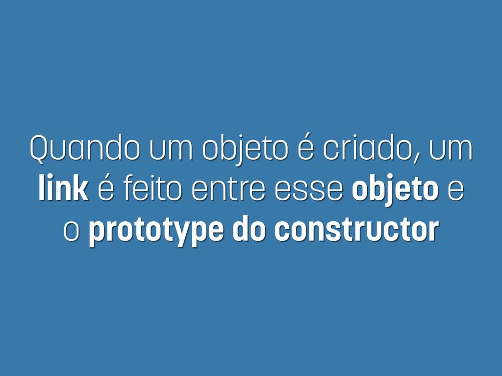 Quando um objeto é criado, um link é feito entr...