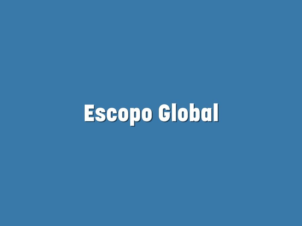 Escopo Global