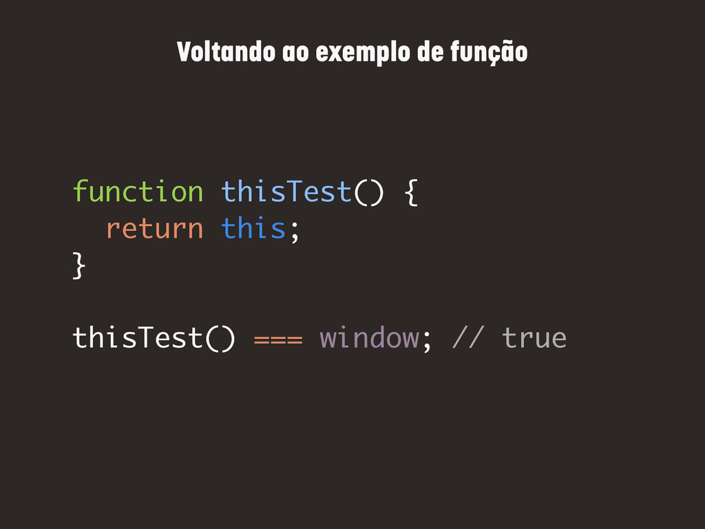 function thisTest() { return this; } thisTest()...