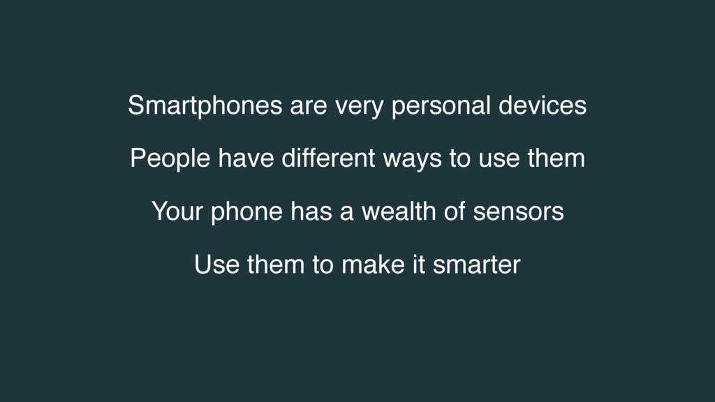 Smartphones are very personal devices People ha...