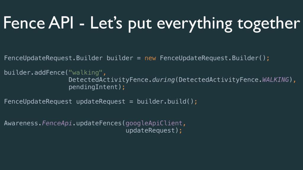 FenceUpdateRequest.Builder builder = new FenceU...