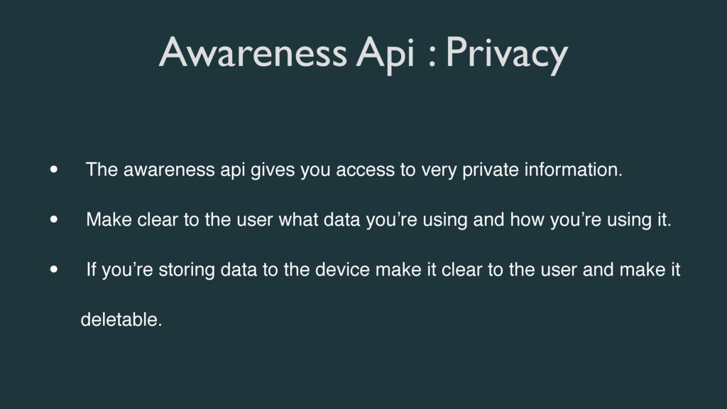 Awareness Api : Privacy • The awareness api giv...