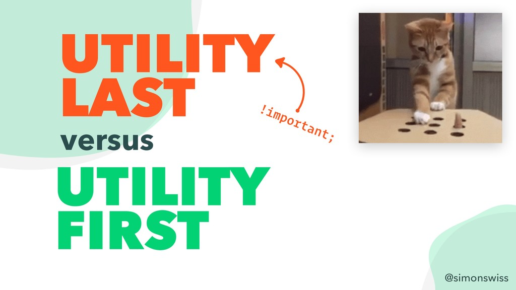 @simonswiss UTILITY FIRST versus UTILITY LAST !...