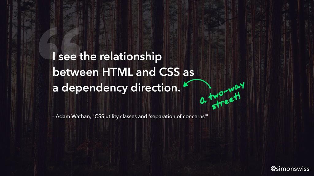 """ @simonswiss – Adam Wathan, ""CSS utility class..."