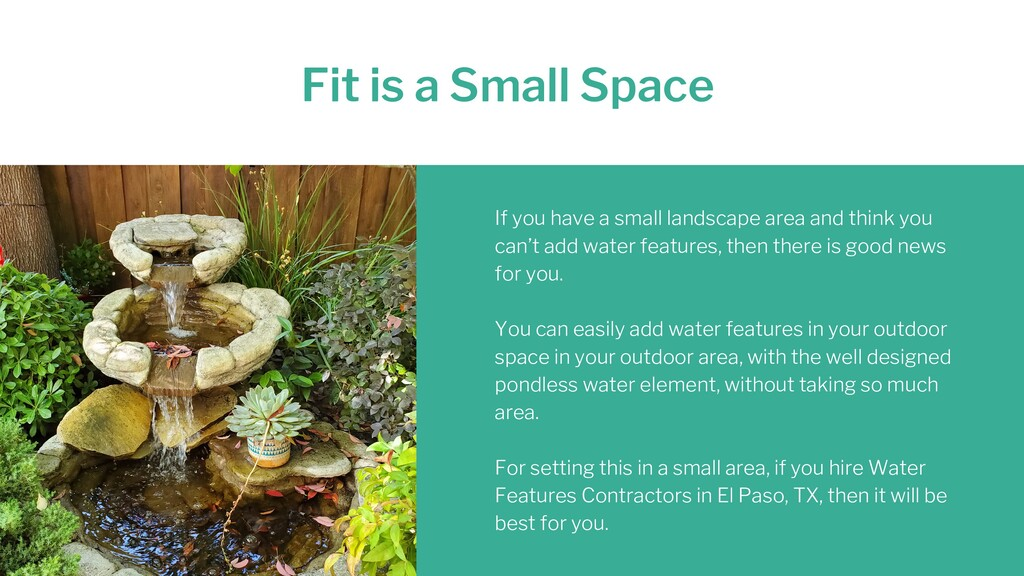 Fit is a Small Space If you have a small landsc...