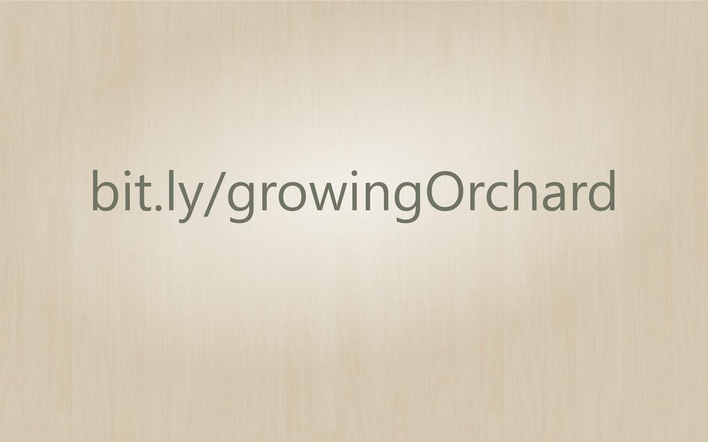 bit.ly/growingOrchard