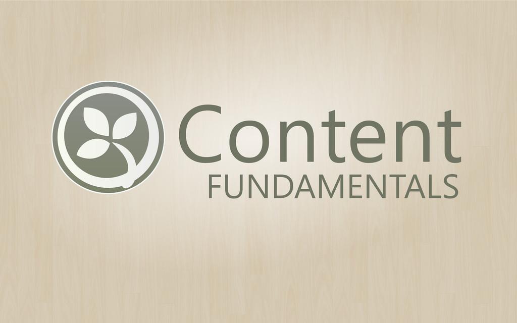Content FUNDAMENTALS