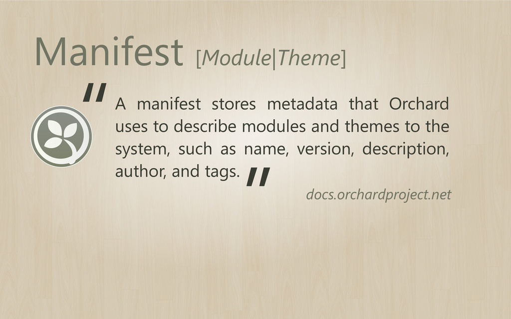 A manifest stores metadata that Orchard uses to...