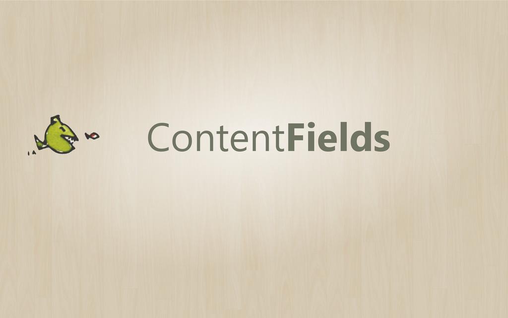 ContentFields