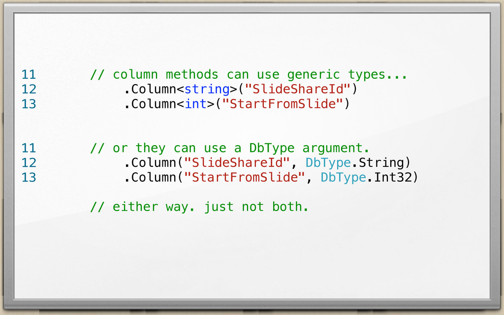 // column methods can use generic types... !!!!...