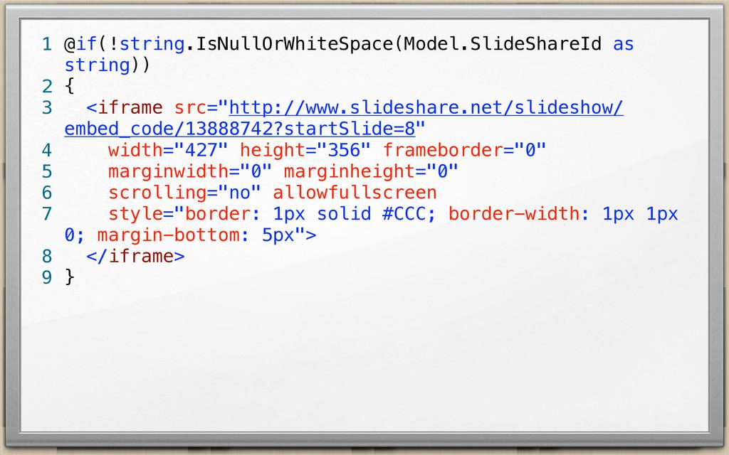 @if(!string.IsNullOrWhiteSpace(Model.SlideShare...