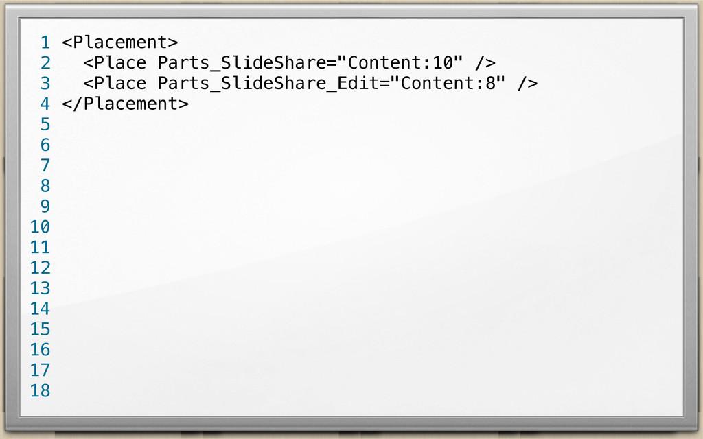"""<Placement> <Place Parts_SlideShare=""""Content:10..."""