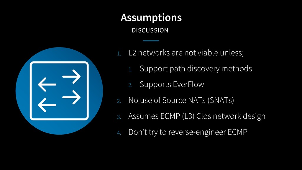 Assumptions DISCUSSION 1. L2 networks are not v...
