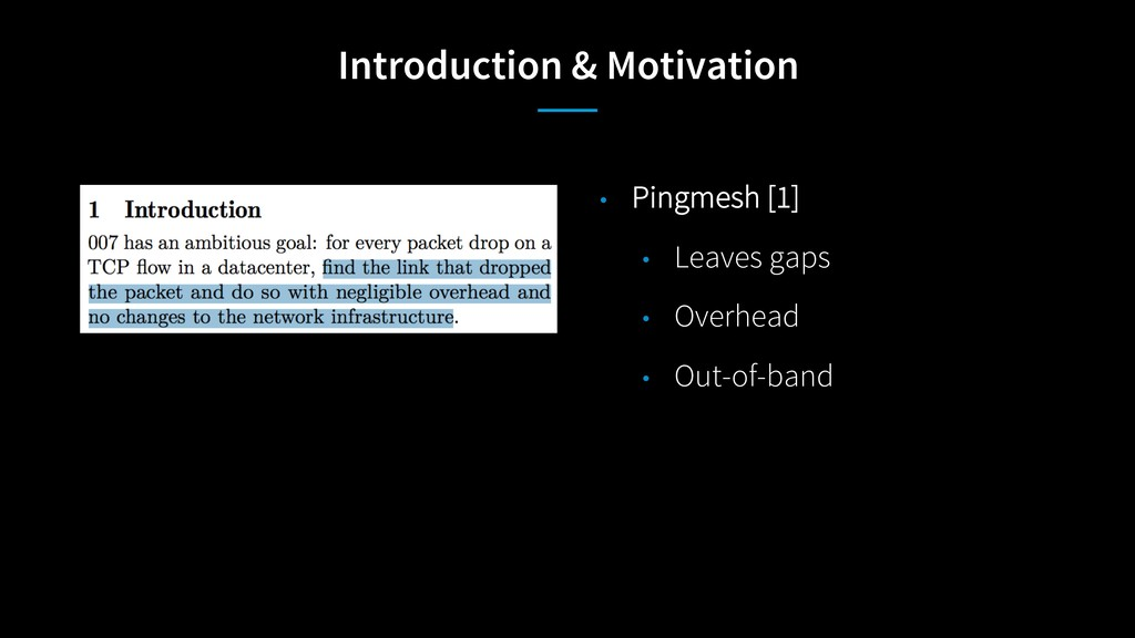 Introduction & Motivation • Pingmesh [1] • Leav...