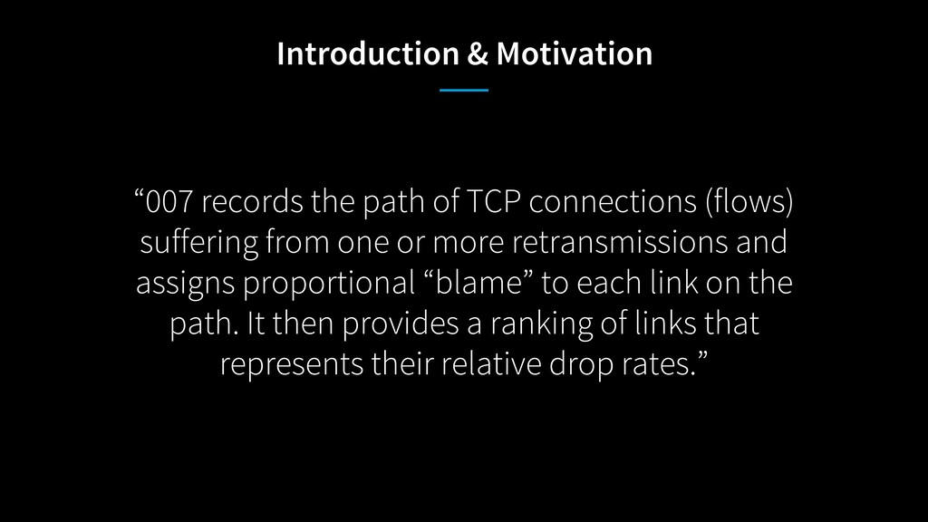 """007 records the path of TCP connections (flows..."