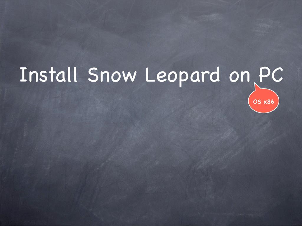 Install Snow Leopard on PC OS x86