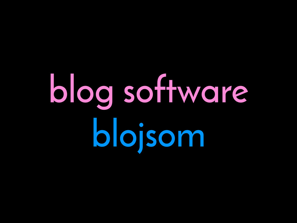 blog software blojsom