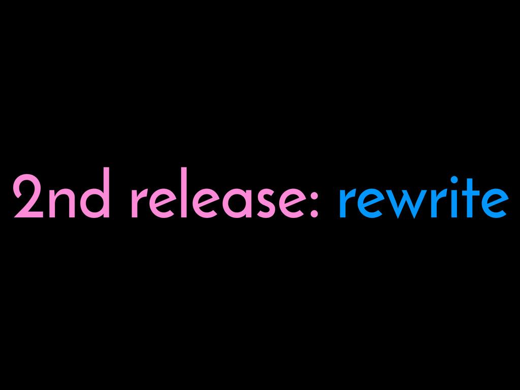 2nd release: rewrite