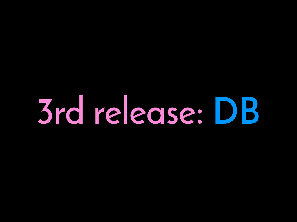 3rd release: DB