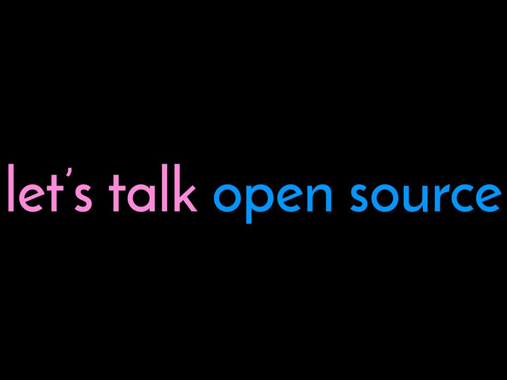 let's talk open source
