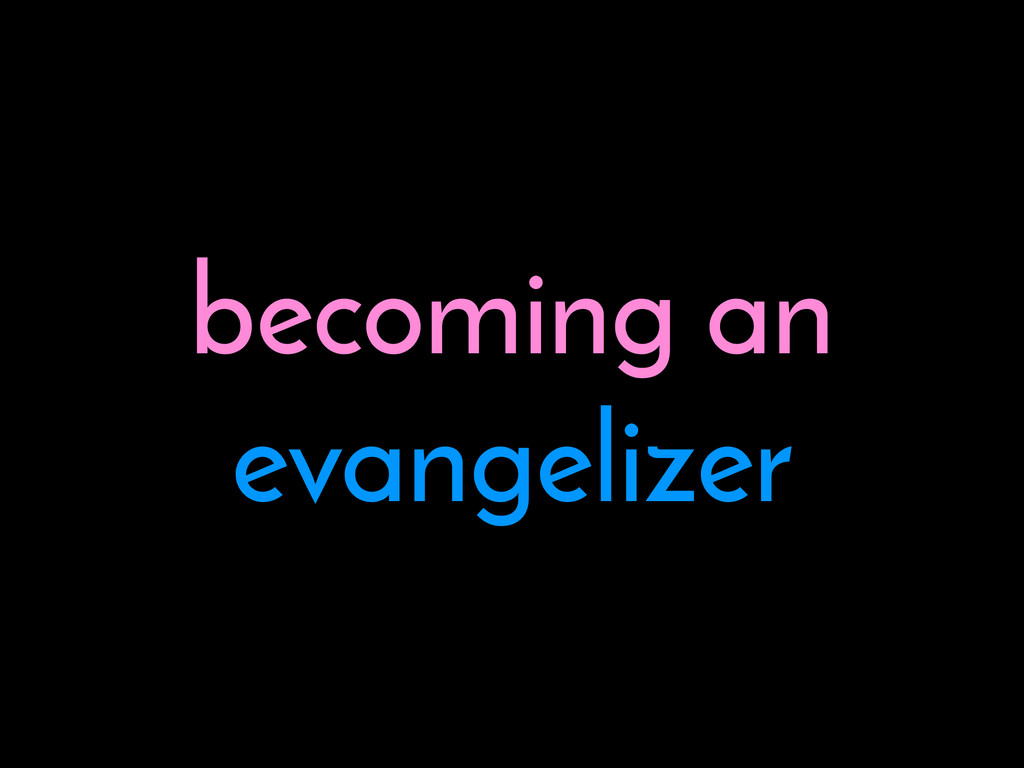 becoming an evangelizer