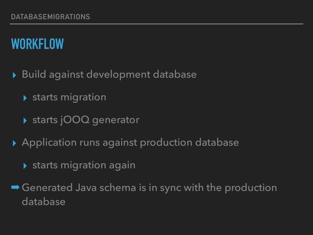 DATABASEMIGRATIONS WORKFLOW ▸ Build against dev...