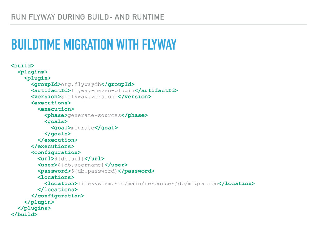RUN FLYWAY DURING BUILD- AND RUNTIME BUILDTIME ...