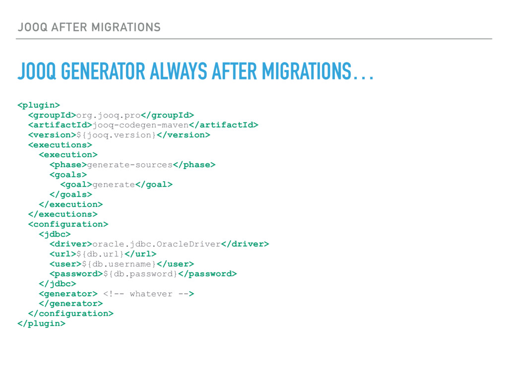 JOOQ AFTER MIGRATIONS JOOQ GENERATOR ALWAYS AFT...