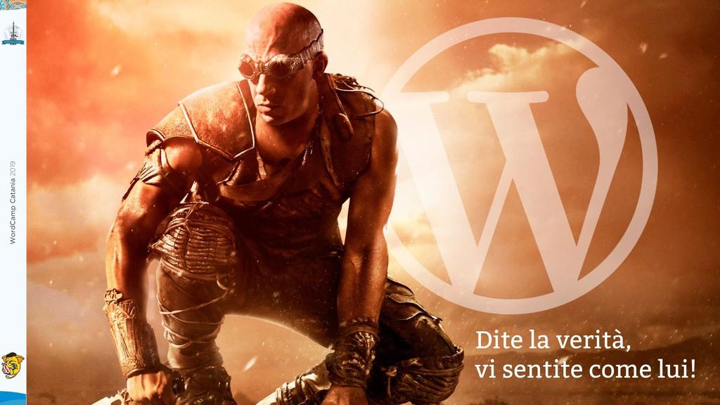 WordCamp Catania 2019 Dite la verità, vi sentit...