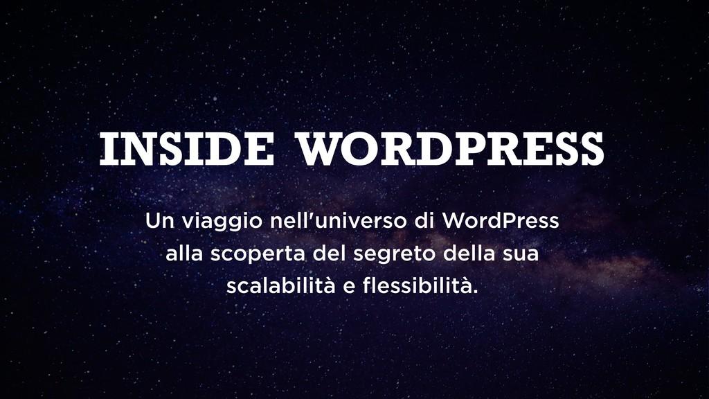INSIDE WORDPRESS Un viaggio nell'universo di Wo...