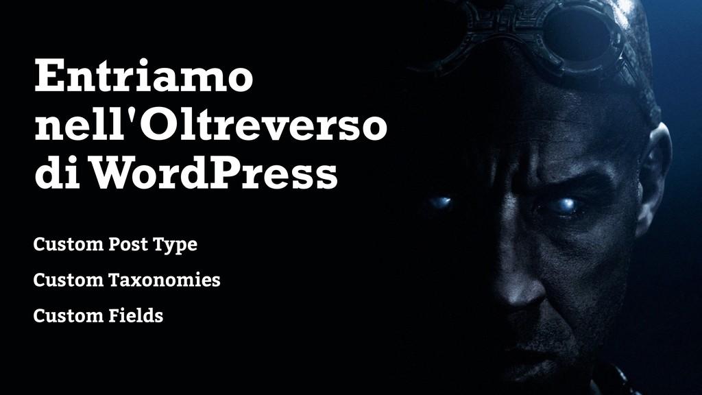 Entriamo nell'Oltreverso di WordPress Custom Po...