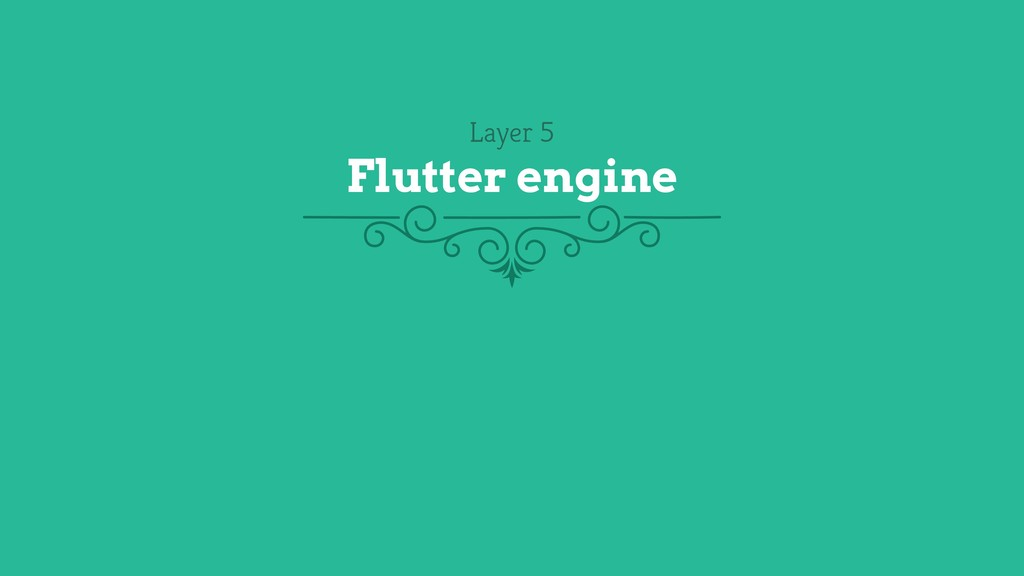 Layer 5 Flutter engine