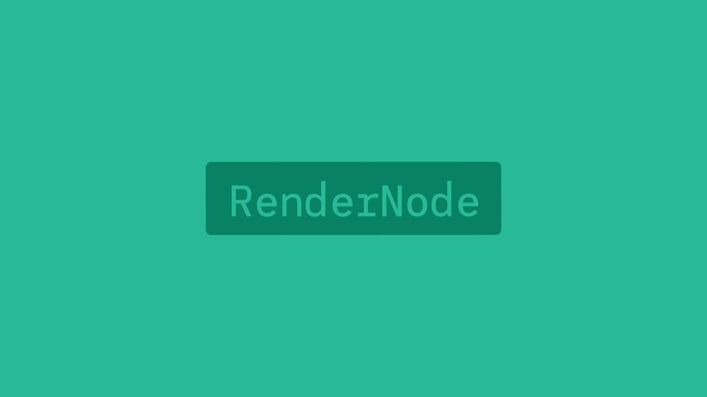 RenderNode