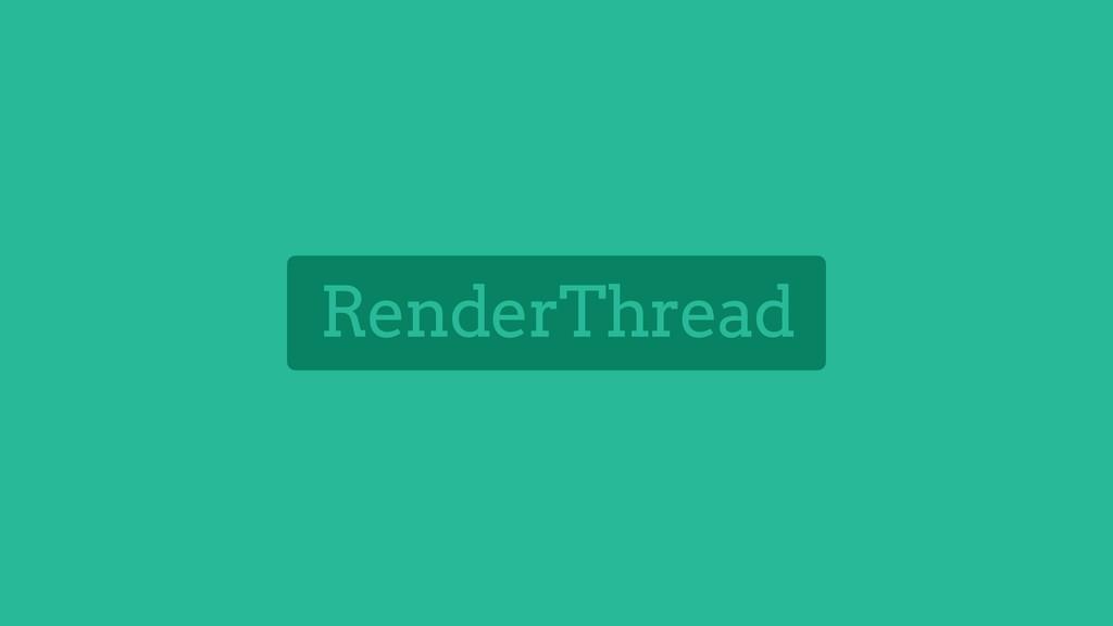 RenderThread