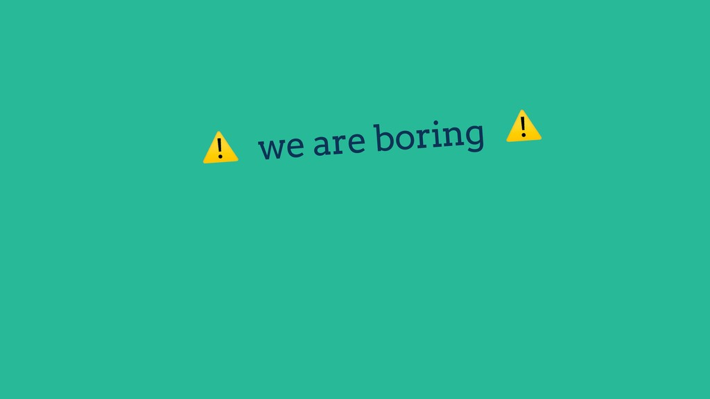⚠ we are boring ⚠ Flutter